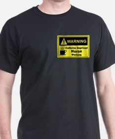 Caffeine Warning Nurse T-Shirt