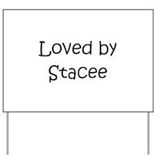 Cute Stacee Yard Sign