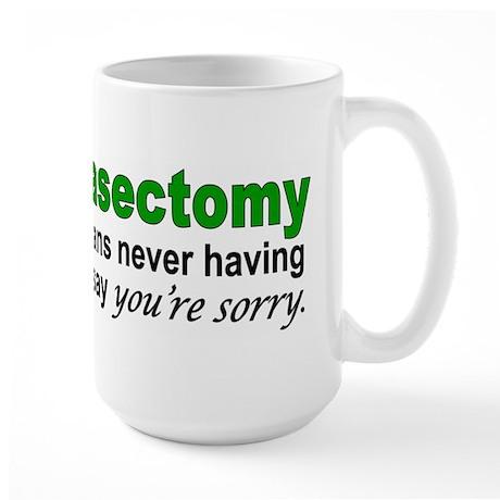 Vasectomy- Sorry Large Mug