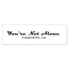 You're Not Alone Bumper Sticker (10 pk)