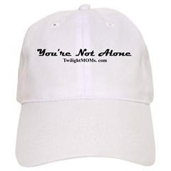 You're Not Alone Baseball Cap