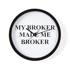 My Broker Made Me Broker Wall Clock