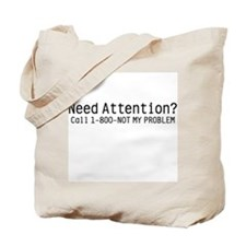 Need Attention Tote Bag