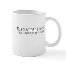 Need Attention Mug