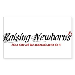 Raising Newborns Rectangle Sticker 50 pk)