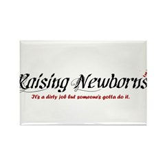 Raising Newborns Rectangle Magnet (100 pack)