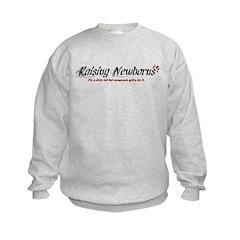 Raising Newborns Sweatshirt