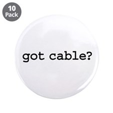 "got cable? 3.5"" Button (10 pack)"