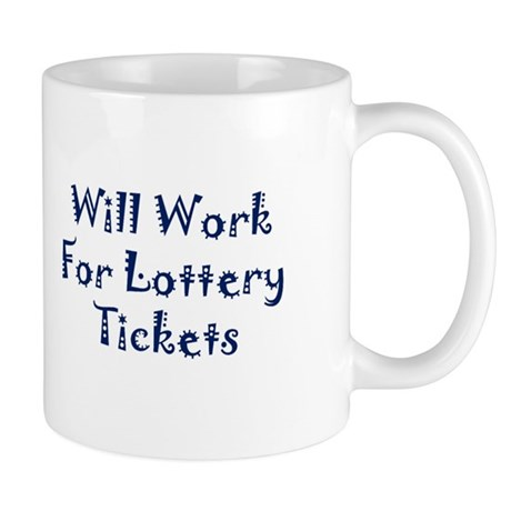 will work for lottery tickets 3 Mugs