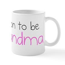 Soon to be Grandma Mug