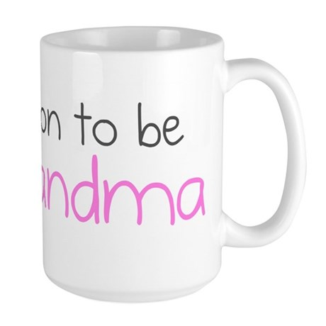 Soon to be Grandma Large Mug