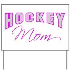 Hockey Mom (pink) Yard Sign