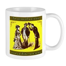 An armed society is a polite Mug