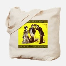 An armed society is a polite Tote Bag