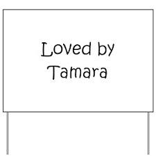 Unique Tamara Yard Sign