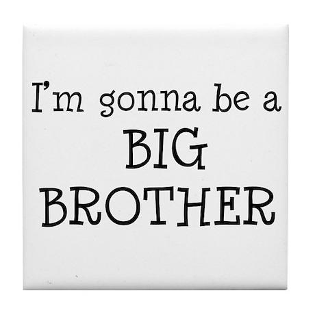 Gonna Be Big Brother Tile Coaster
