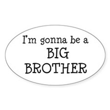 Gonna Be Big Brother Oval Decal