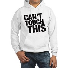 CAN'T TOUCH THIS Hoodie