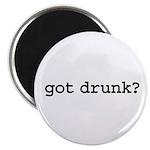 got drunk? Magnet