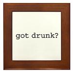 got drunk? Framed Tile