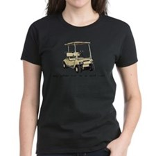 my other car is a golf cart Tee