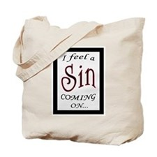 FEEL A SIN COMING ON 2 Tote Bag