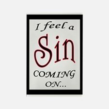 FEEL A SIN COMING ON 2 Rectangle Magnet