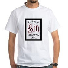 FEEL A SIN COMING ON 2 Shirt