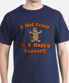Wet Beaver Is A Happy Beaver T-Shirt