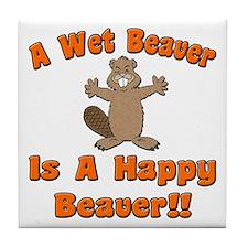 Wet Beaver Is A Happy Beaver Tile Coaster