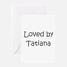 Unique Tatiana Greeting Card