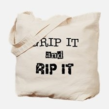 Grip it and Rip it Tote Bag