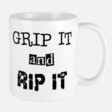 Grip it and Rip it Mug