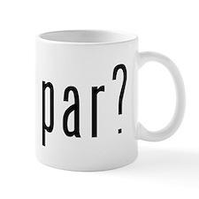 got par? Small Mug