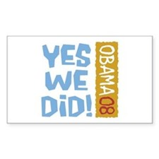 Yes We Did OBAMA 08 Rectangle Decal