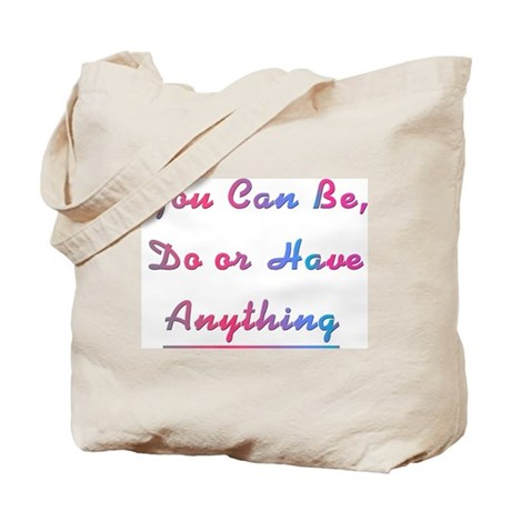 Be, Do or Have Design #744 Tote Bag