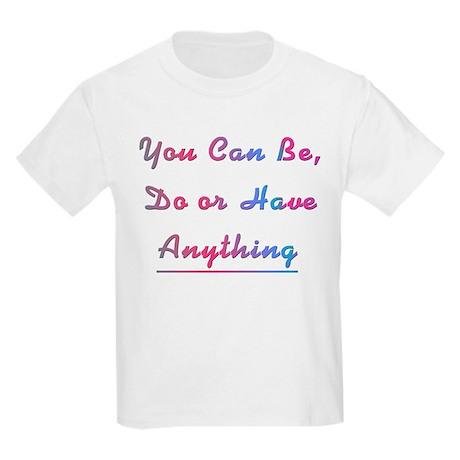 Be, Do or Have Design #744 Kids Light T-Shirt