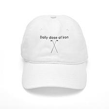 daily dose of iron Baseball Baseball Cap