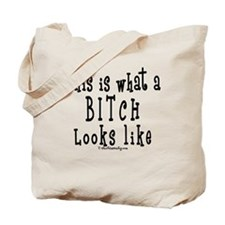This is What a BITCH Looks Li Tote Bag