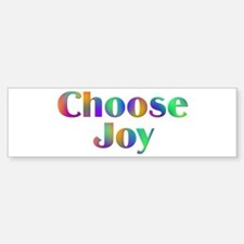 Choose Joy Design #752 Bumper Bumper Bumper Sticker