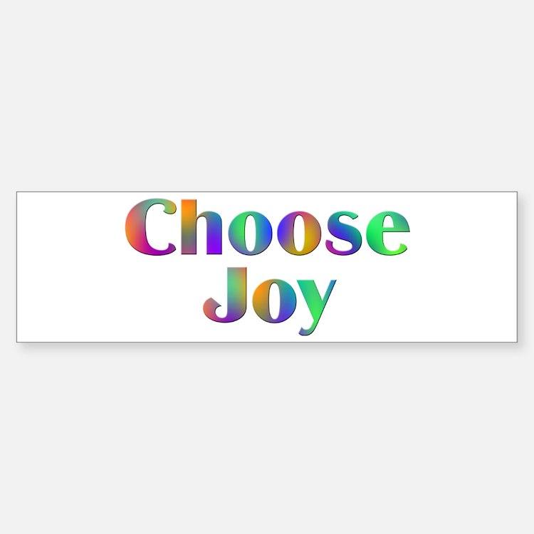 Choose Joy Design #752 Bumper Bumper Bumper Sticker