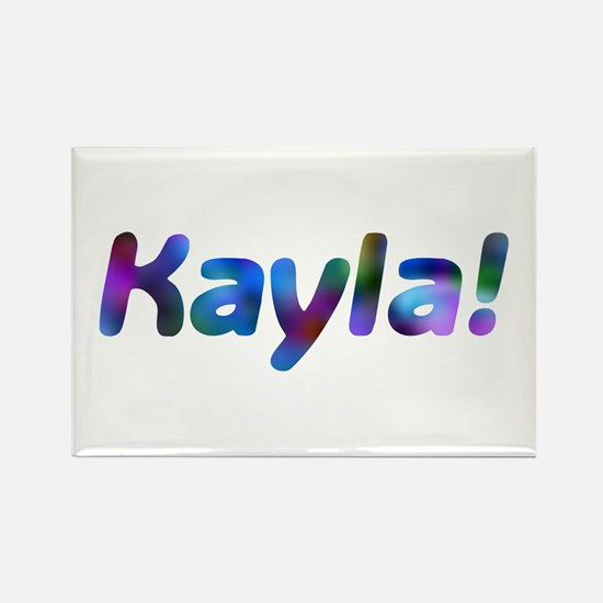 Kayla! Design #736 Rectangle Magnet