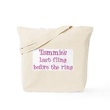 Tammies last fling Tote Bag