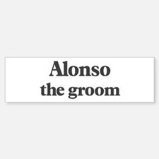 Alonso the groom Bumper Bumper Bumper Sticker