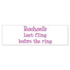Rachaels last fling Bumper Bumper Sticker