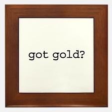 got gold? Framed Tile