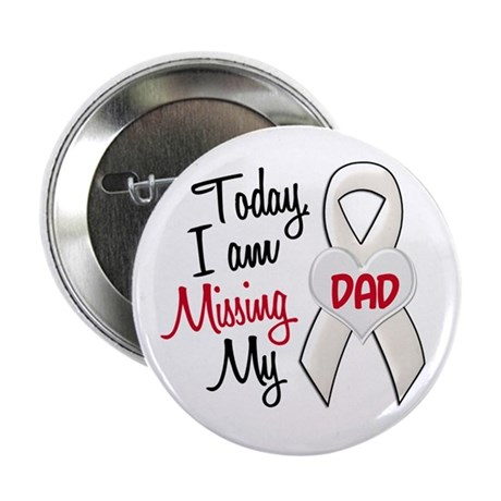 """Missing My Dad 1 PEARL 2.25"""" Button"""