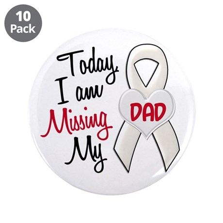 "Missing My Dad 1 PEARL 3.5"" Button (10 pack)"