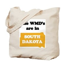 WMDs are in South Dakota Tote Bag