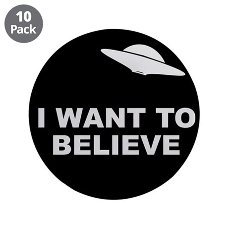 """I Want To Believe 3.5"""" Button (10 pack)"""